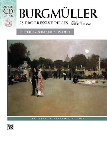 Burgmüller -- 25 Progressive Pieces, Op. 100: Book & CD (Alfred Masterwork CD Edition)