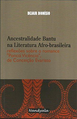 Ancestralidade Bantu na Literatura Afro-brasileira reflexões sobre o romance ´´Ponciá Vicêncio´´, de Conceição Evaristo
