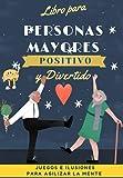 Libro Divertido para Personas Mayores (4): Juegos para agilizar la mente (Pasatiempos para adultos)