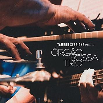 Tambor Sessions Apresenta: Órgão Bossa Trio
