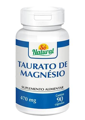 Taurato de Magnésio 470 mg 90 Cápsulas Só Natural
