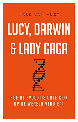 Lucy, Darwin & Lady Gaga (Dutch Edition)