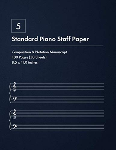 Standard Piano Music Staff Paper Notebook – Blue Leather Effect: Large Book of Blank Piano Music Sheets (8.5x11 in) with 5 Double Staves, 100 Pages ... Journal for Piano, with Bass and Treble Clef