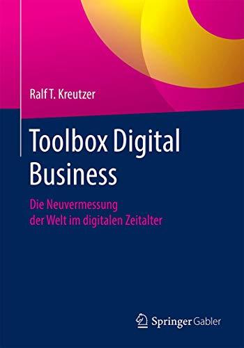 Toolbox für Digital Business: Leadership, Geschäftsmodelle, Technologien und Change-Management fü