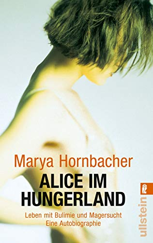 Alice im Hungerland: Leben mit Bulimie und Magersucht. Eine Autobiographie (0)