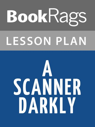 Lesson Plan A Scanner Darkly by Philip K. Dick (English Edition)