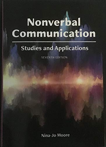 Compare Textbook Prices for Nonverbal Communication: Studies and Applications  ISBN 9781516587810 by Moore, Nina-Jo
