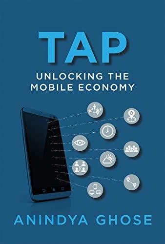 Tap: Unlocking the Mobile Economy (The MIT Press)