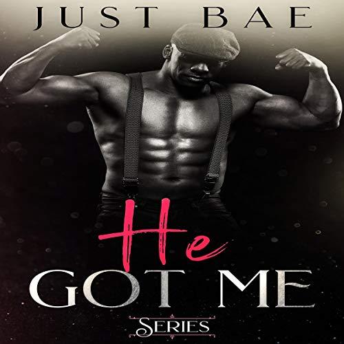 He Got Me (Series) audiobook cover art
