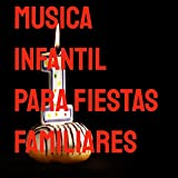 Musica Infantil Para Fiestas Familiares