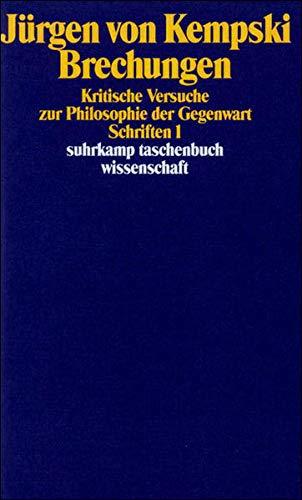 Brechungen: Kritische Versuche zur Philosophie der Gegenwart. Schriften 1 (suhrkamp taschenbuch wissenschaft)