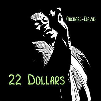 22 Dollars