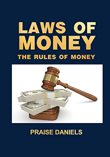 LAWS OF MONEY: The Rules Of Money (MONEY MINDSET THAT ATTRACT MONEY LIKE MAGNET Book 1) (English Edition)