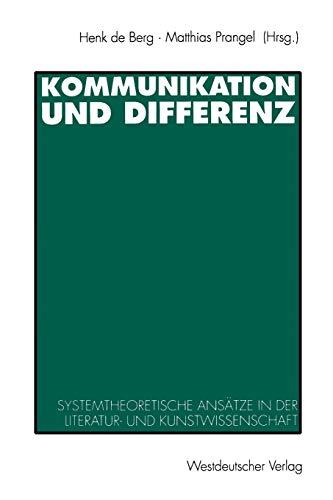 Kommunikation und Differenz: Systemtheoretische Ansätze in der Literatur- und Kunstwissenschaft