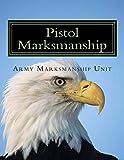 Pistol Marksmanship: OFFICIAL Guide U.S. Army Marksmanship Unit