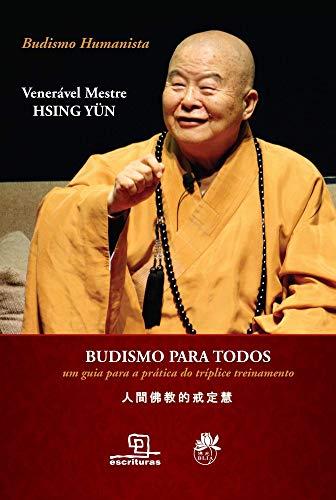 Budismo para todos: Um guia para a prática do tríplice treinamento
