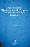 Beden Egitimi Ögretmenlerinde Program Gelistirme ve Bilissel Kurgular
