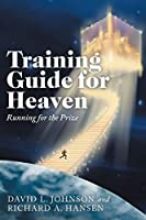 Training Guide for Heaven: Running for the Prize