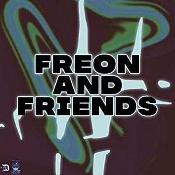 Freon and Friends