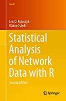Statistical Analysis of Network Data with R (Use R!)