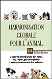 Harmonisation globale pour l'animal - Guérison énergétique des maux physiques, psychologiques et comportementaux