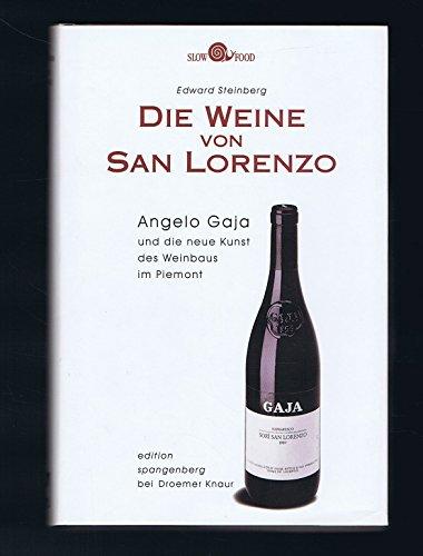 Die Weine von San Lorenzo: Angelo Gaja und die neue Kunst des Weinbaus im Piemont
