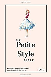 The Petite Style Bible: The Wardrobe Solution for Short Women