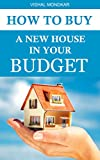 How To Buy a New House In Your Budget