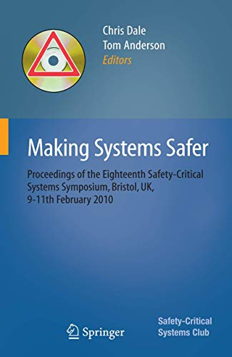 Making Systems Safer: Proceedings of the Eighteenth Safety-Critical Systems Symposium, Bristol, UK, 9-11th February 2010