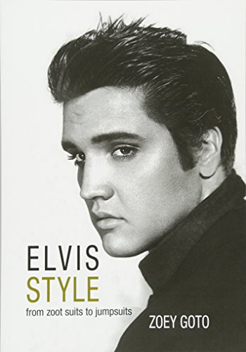 Goto, Z: Elvis Style: From Zoot Suits to Jumpsuits
