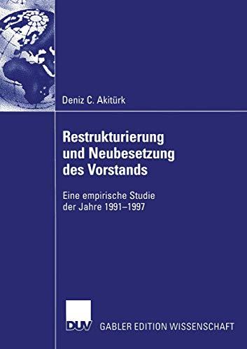 Restrukturierung und Neubesetzung des Vorstands: Eine empirische Studie der Jahre 1991-1997