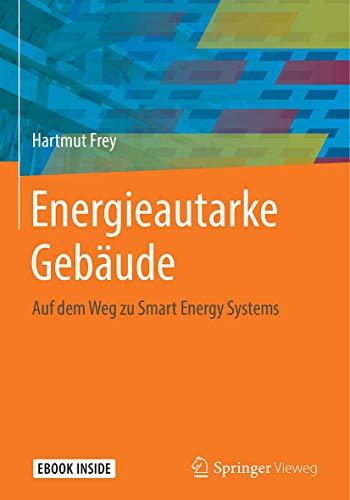 Energieautarke Gebäude: Auf dem Weg zu Smart Energy Systems