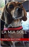 La mia Sole (Italian Edition)