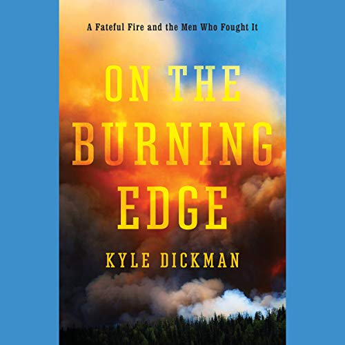 On the Burning Edge Audiobook By Kyle Dickman cover art