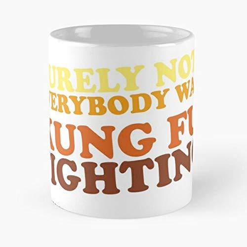 Surely Not Everybody Was Kung Fu Fighting – Taza de café de cerámica blanca