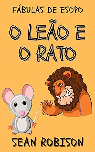Fábulas de Esopo: O leão e o rato: Ideal para ler antes de dormir e ensinar sobre valores