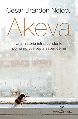 Akeva: Una historia intranscendente por si no vuelves a saber de mí (ESPASAesPOESÍA)