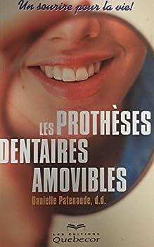 Mass Market Paperback Les Protheses Dentaires Amovibles: Un Sourire pour la Vie [French] Book