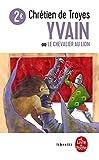 Yvain ou le chevalier au lion - Le Livre de Poche - 19/04/2017