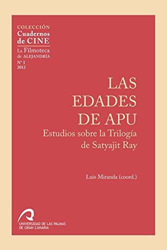 Las edades de Apu: Estudios sobre la Trilogía de Satyajit Ray (Cuaderno de Cine)