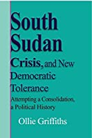 South Sudan Crisis, and New Democratic tolerance