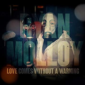 Love Comes Without A Warning
