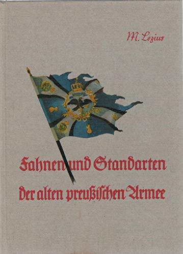 Fahnen und Standarten der alten preussischen Armee nach dem Stande vom 1. August 1914