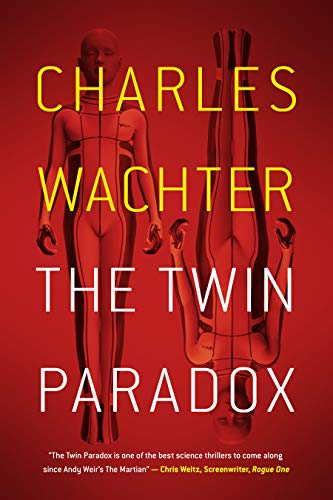 The Twin Paradox (The Twin Paradox Series Book 1) by [Charles Wachter]
