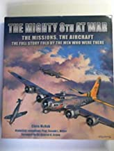 The Mighty 8th at War: the missions, the aircraft, the full story told by the men who were there