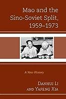 Mao and the Sino-soviet Split, 1959–1973: A New History (Harvard Cold War Studies Book Series)