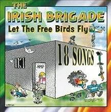 The Irish Brigade Let The Free Birds Fly - Irish Rebel Music - New CD