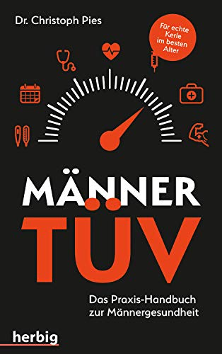 Männer-TÜV: Das Praxis-Handbuch zur Männergesundheit