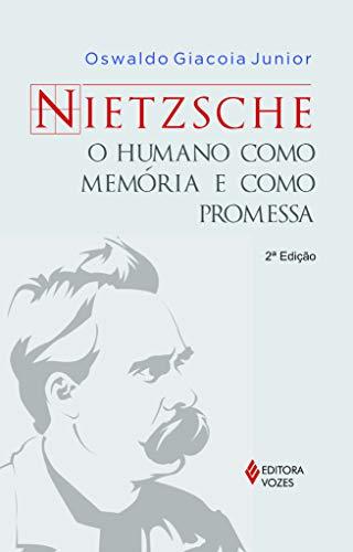 Nietzsche: O humano como memória e como promessa