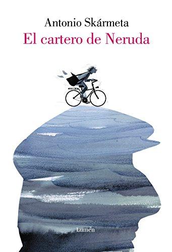 El cartero de Neruda (edición ilustrada) (Lumen Gráfica)
